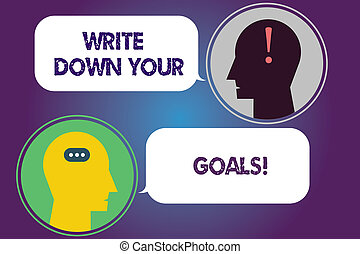 Handwriting text Write Down Your Goals. Concept meaning Make...
