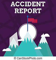 Handwriting text writing Accident Report. Concept meaning A form that is filled out record details of an unusual event Three High Mountains with Snow and One has Blank Colorful Flag at the Peak.