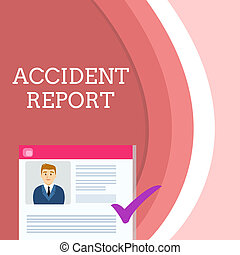 Handwriting text writing Accident Report. Concept meaning A form that is filled out record details of an unusual event Curriculum Vitae Resume of Young Male Candidate Marked by Colored Checkmark.