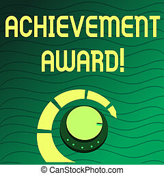 Handwriting text writing Achievement Award. Concept meaning recognizes worthy and outstanding achievement in job skill Volume Control Metal Knob with Marker Line and Colorful Loudness Indicator.