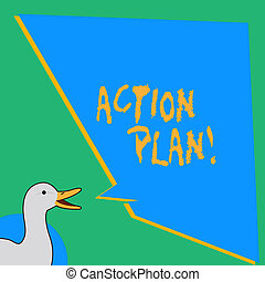 Handwriting text writing Action Plan. Concept meaning proposed strategy or course of actions for certain time photo of Duck Speaking with Uneven Shape Blank Blue Speech Balloon.