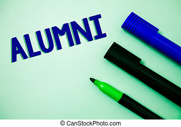 Handwriting text writing Alumni. Concept meaning Alum Old graduate Postgraduate Gathering College Academy Celebration Ideas messages feelings intentions reflection markers white background.