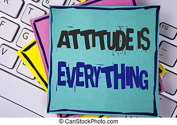 Handwriting text writing Attitude Is Everything. Concept meaning Motivation Inspiration Optimism important to succeed written on Sticky note paper placed on Laptop Keyboard Sticky Note papers.