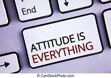 Handwriting text writing Attitude Is Everything. Concept meaning Motivation Inspiration Optimism important to succeed written on white Keyboard Key with copy space. Top view.