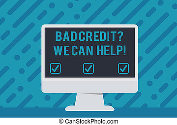 Handwriting text writing Bad Credit Question We Can Help. Concept meaning offering help after going for loan then rejected Blank Space Desktop Computer Colorful Monitor Screen Freestanding on Table.