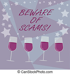 Handwriting text writing Beware Of Scams. Concept meaning Stay alert to avoid fraud caution be always safe security Filled Cocktail Wine Glasses with Scattered Stars as Confetti Stemware.