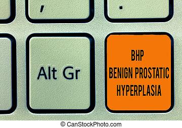 Handwriting text writing Bhp Benign Prostatic Hyperplasia....