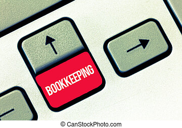 Handwriting text writing Bookkeeping. Concept meaning Keeping records of the financial affairs on a business