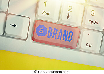 Handwriting text writing Brand. Concept meaning Type of product manufactured by a company under a particular name.
