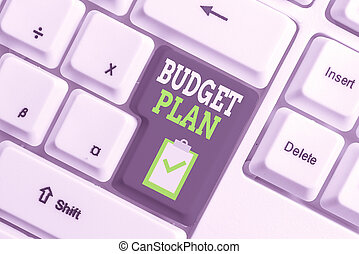 Handwriting text writing Budget Plan. Concept meaning financial schedule for a defined period of time usually year White pc keyboard with empty note paper above white background key copy space.
