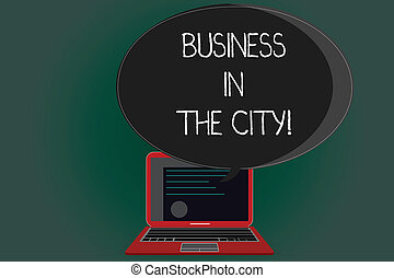 Handwriting text writing Business In The City. Concept meaning Urban companies Professional offices in cities Certificate Layout on Laptop Screen and Blank Halftone Color Speech Bubble.