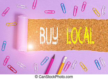 Handwriting text writing Buy Local. Concept meaning ...