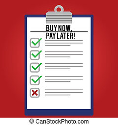 Handwriting text writing Buy Now Pay Later. Concept meaning Credit to purchase things payment time after buying Lined Color Vertical Clipboard with Check Box photo Blank Copy Space.