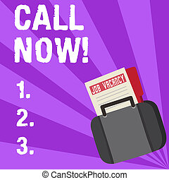 Handwriting text writing Call Now. Concept meaning announce proclaim or declare it ask someone keep in touch Announcement File Folder for Employment Opportunity Tucked Inside Briefcase.