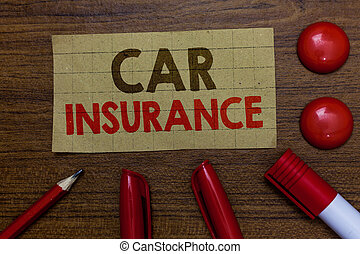 Handwriting text writing Car Insurance. Concept meaning Accidents coverage Comprehensive Policy Motor Vehicle Guaranty Paperboard markers pencil wooden background communicating ideas red balls.