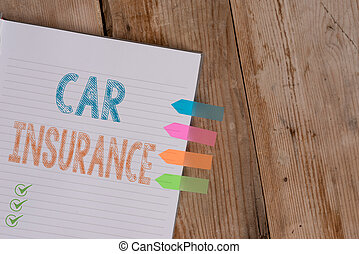 Handwriting text writing Car Insurance. Conceptual photo Accidents coverage Comprehensive Policy Motor Vehicle Guaranty Striped note book four colored arrow banners reminder wooden background