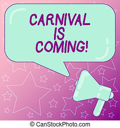 Handwriting text writing Carnival Is Coming. Concept meaning public festival which showing play music and dance Megaphone photo and Blank Rectangular Color Speech Bubble with Reflection.