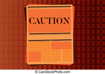 Handwriting text writing Caution. Concept meaning Care taken...