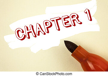 Handwriting text writing Chapter 1. Concept meaning Starting something new or making the big changes in one s journey written on Painted background Marker next to it.