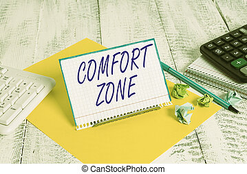 Handwriting text writing Comfort Zone. Conceptual photo place or situation where one feels safe and without stress
