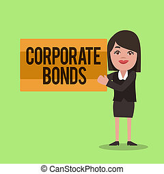 Handwriting text writing Corporate Bonds. Concept meaning corporation to raise financing for variety of reasons
