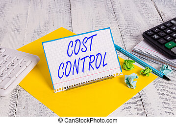 Handwriting text writing Cost Control. Conceptual photo practice of identifying and reducing business expenses