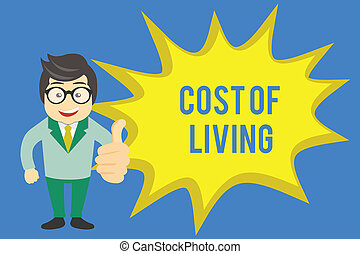 Handwriting text writing Cost Of Living. Concept meaning The level of prices relating to a range of everyday items