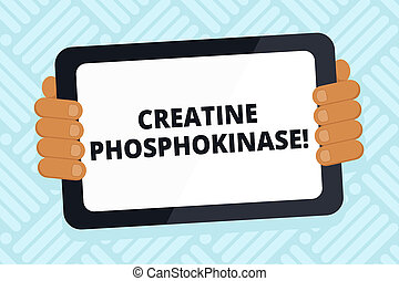 Handwriting text writing Creatine Phosphokinase. Conceptual photo protein that aids chemical changes in the body Color Tablet Smartphone with Blank Screen Handheld from the Back of Gadget