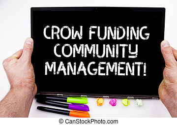 Handwriting text writing Crow Funding Community Management. Concept meaning Venture fund project investments.
