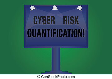 Handwriting text writing Cyber Risk Quantification. Concept meaning maintain an acceptable level of loss exposure Blank Lamp Lighted Color Signage Outdoor Ads photo Mounted on One Leg.