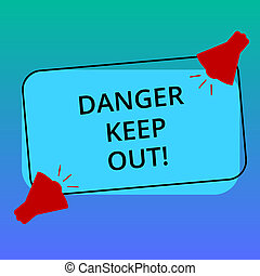 Handwriting text writing Danger Keep Out. Concept meaning ...