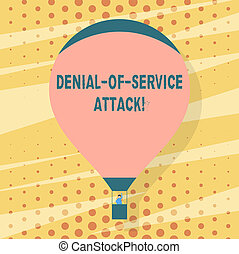 Handwriting text writing Denial Of Service Attack. Concept meaning Attack meant to shut down a machine or network Blank Pink Hot Air Balloon Floating with One Passenger Waving From Gondola.