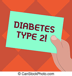 Handwriting text writing Diabetes Type 2. Concept meaning condition which body does not use insulin properly Drawn Hu analysis Hand Holding Presenting Blank Color Paper Cardboard photo.
