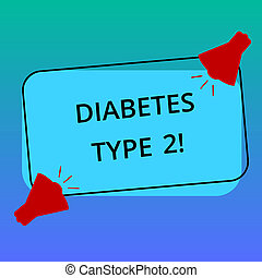 Handwriting text writing Diabetes Type 2. Concept meaning condition which body does not use insulin properly Two Megaphone with Sound icon on Blank Color Outlined Rectangular Shape.