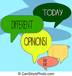 Handwriting text writing Different Opinions. Concept meaning a conflict of opposed ideas or attitudes or goals Many Color Speech Bubble in Different Sizes and Shade for Group Discussion.