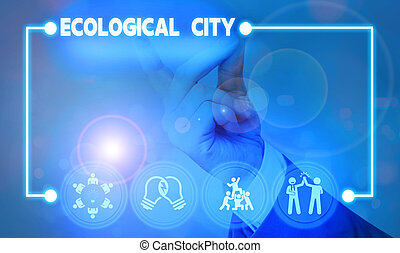 Handwriting text writing Ecological City. Concept meaning ...