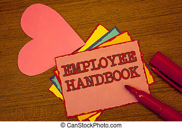 Handwriting text writing Employee Handbook. Concept meaning Document Manual Regulations Rules Guidebook Policy Code Text colorful paper notes pink heart red marker open cap desk message.