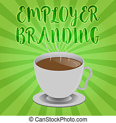 Handwriting text writing Employer Branding. Concept meaning Process of promoting a company Building Reputation