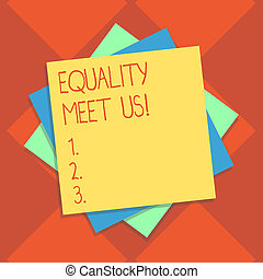 Handwriting text writing Equality Meet Us. Concept meaning ensuring that every individual has equal opportunity Multiple Layer of Blank Sheets Color Paper Cardboard photo with Shadow.