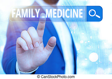 Handwriting text writing Family Medicine. Concept meaning comprehensive health care for the individual and family Web search digital information futuristic technology network connection.