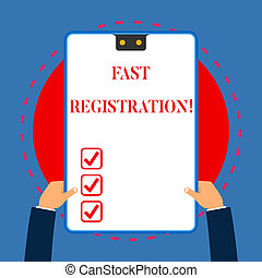 Handwriting text writing Fast Registration. Concept meaning Quick method of entering certain information in a register White rectangle clipboard with blue frame has two holes holds by hands.