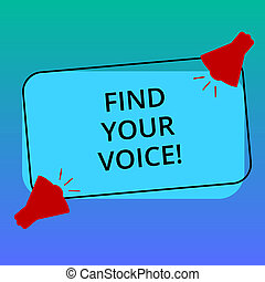 Handwriting text writing Find Your Voice. Concept meaning Being able to express oneself as a writer to speak Two Megaphone with Sound icon on Blank Color Outlined Rectangular Shape.
