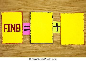 Handwriting text writing Fine Motivational Call. Concept meaning No hidden charges from large moving companies written on Sticky Note Paper on wooden background. Equation with Plus sign.