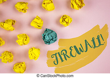 Handwriting text writing Firewall Motivational Call. Concept meaning Malware protection prevents internet frauds written on Painted background Crumpled Paper Balls next to it.