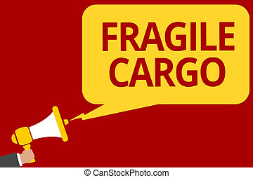Handwriting text writing Fragile Cargo. Concept meaning Breakable Handle with Care Bubble Wrap Glass Hazardous Goods Man holding megaphone loudspeaker speech bubble message speaking loud.