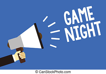 Handwriting text writing Game Night. Concept meaning event in which folks get together for the purpose of getting laid Man holding megaphone loudspeaker blue background message speaking loud.