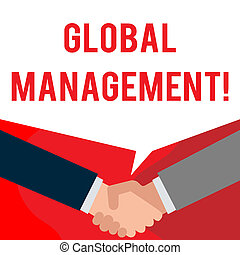 Handwriting text writing Global Management. Concept meaning way an organization analysisages its business internationally Two persons have bubbly conversation while greet each other and shake hands.