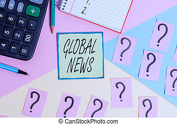 Handwriting text writing Global News. Concept meaning world noteworthy information about recent or important events Mathematics stuff and writing equipment above pastel colours background.