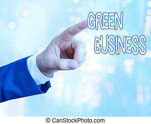 Handwriting text writing Green Business. Concept meaning company that does not make negative impact on the environment.