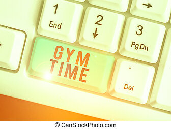 Handwriting text writing Gym Time. Concept meaning a motivation to start working out making exercises fitness.